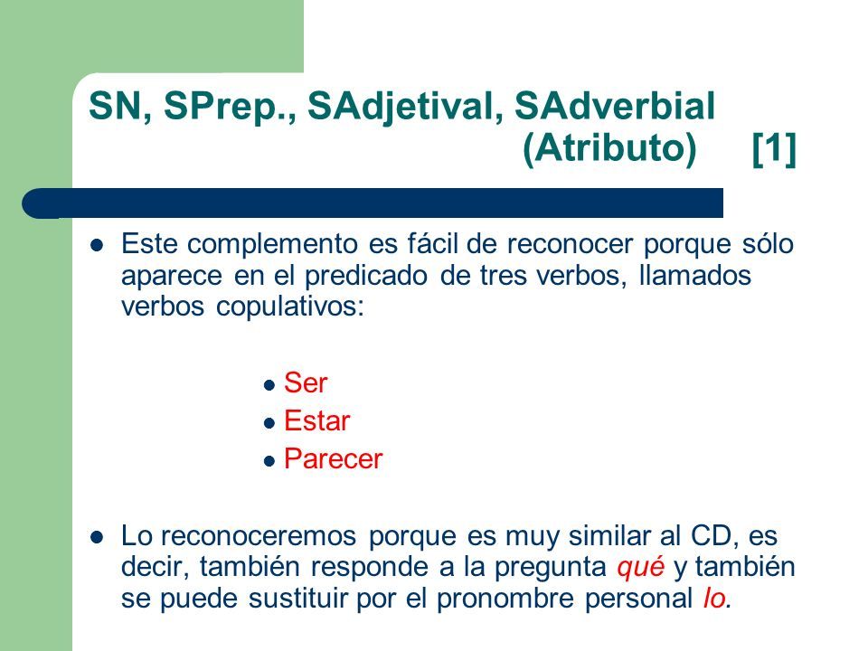 SN, SPrep., SAdjetival, SAdverbial (Atributo) [1]